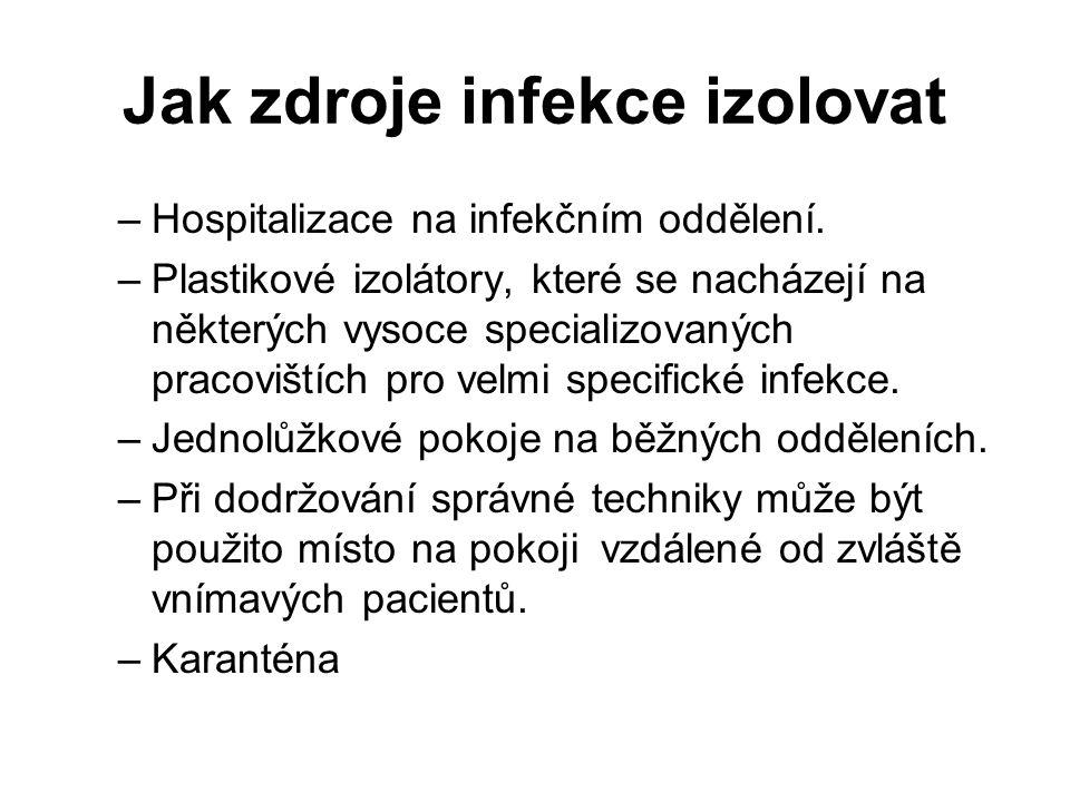 Jak zdroje infekce izolovat