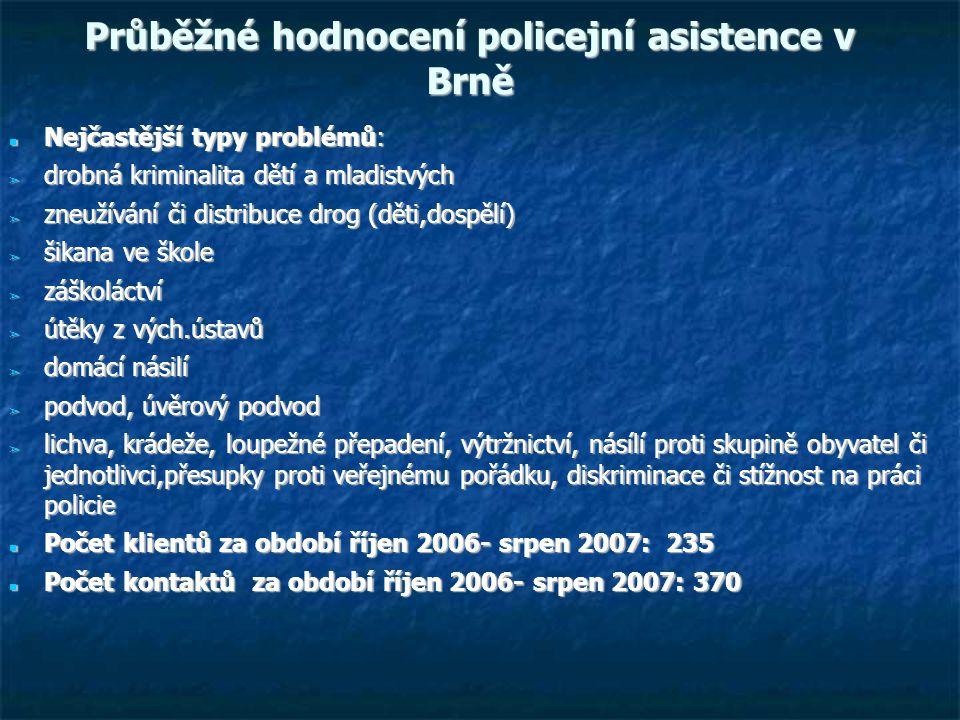 Průběžné hodnocení policejní asistence v Brně