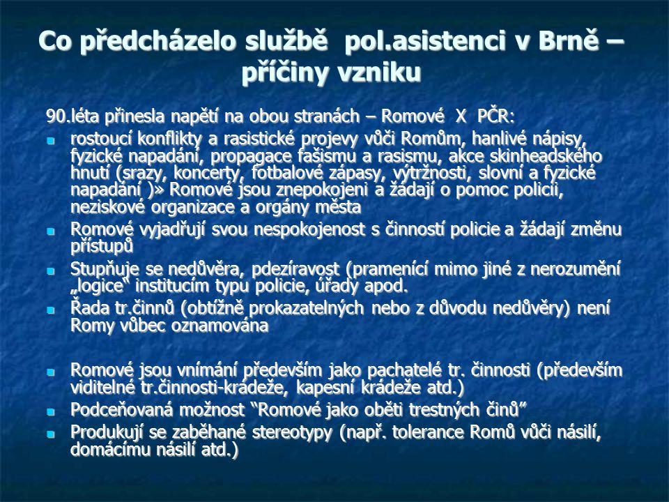 Co předcházelo službě pol.asistenci v Brně –příčiny vzniku