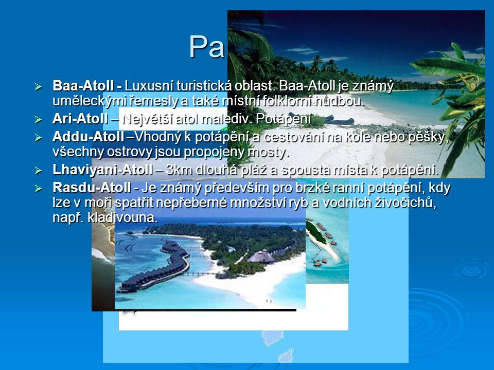 Památky Baa-Atoll - Luxusní turistická oblast. Baa-Atoll je známý uměleckými řemesly a také místní folklorní hudbou.