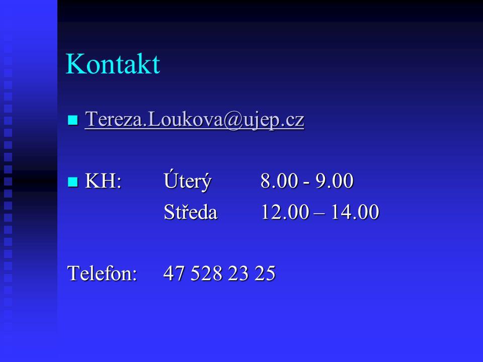 Kontakt Tereza.Loukova@ujep.cz KH: Úterý 8.00 - 9.00