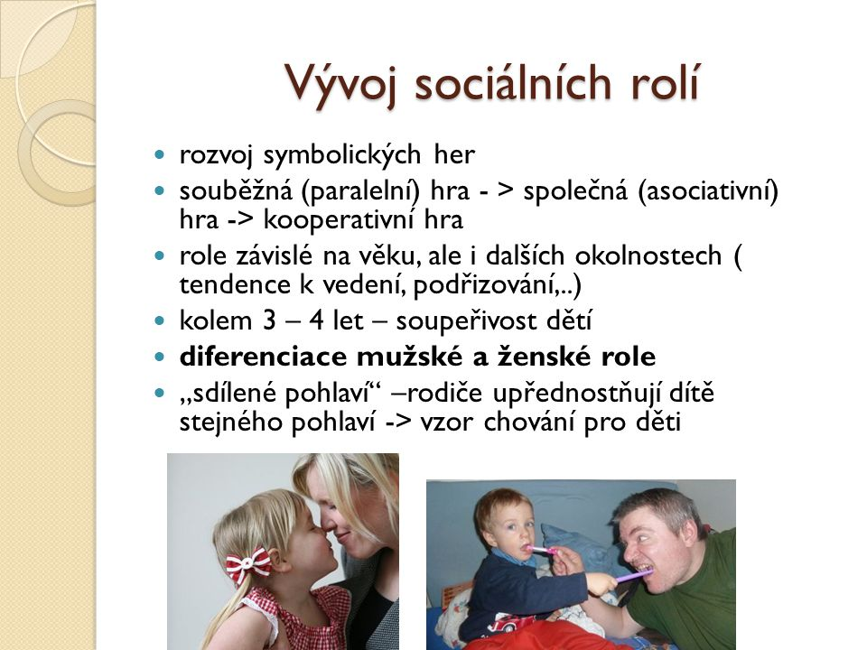 Vývoj sociálních rolí rozvoj symbolických her