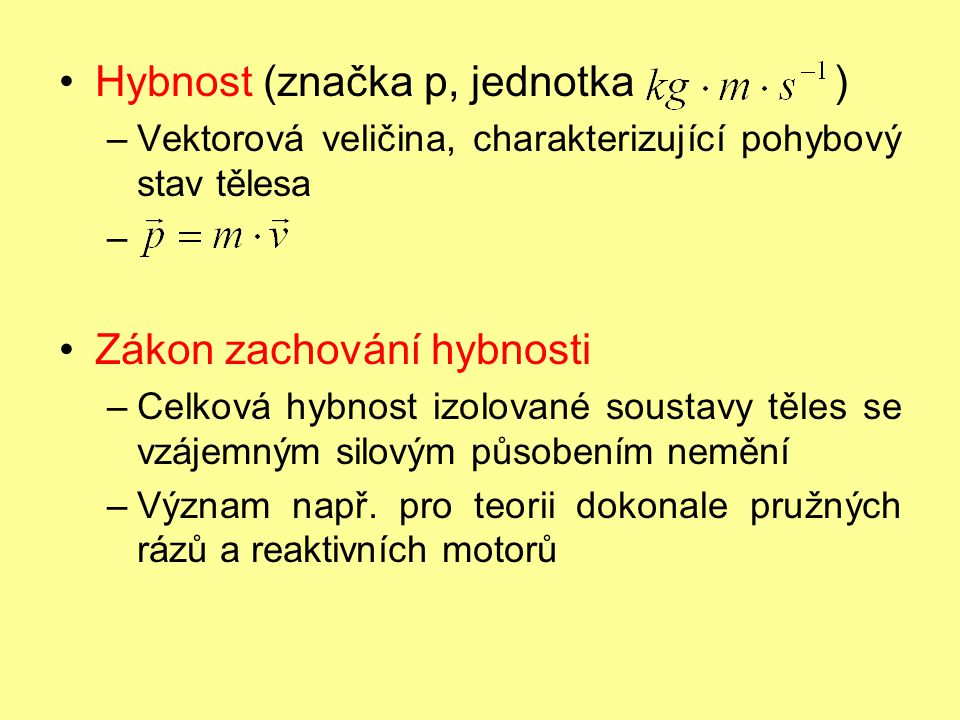 Hybnost (značka p, jednotka )