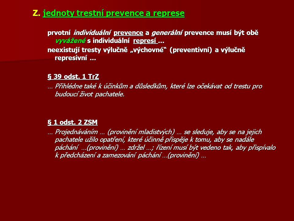 Z. jednoty trestní prevence a represe