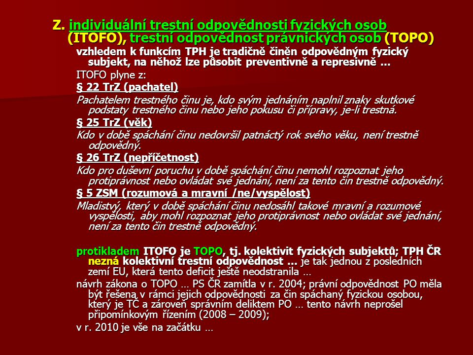 Z. individuální trestní odpovědnosti fyzických osob (ITOFO), trestní odpovědnost právnických osob (TOPO)