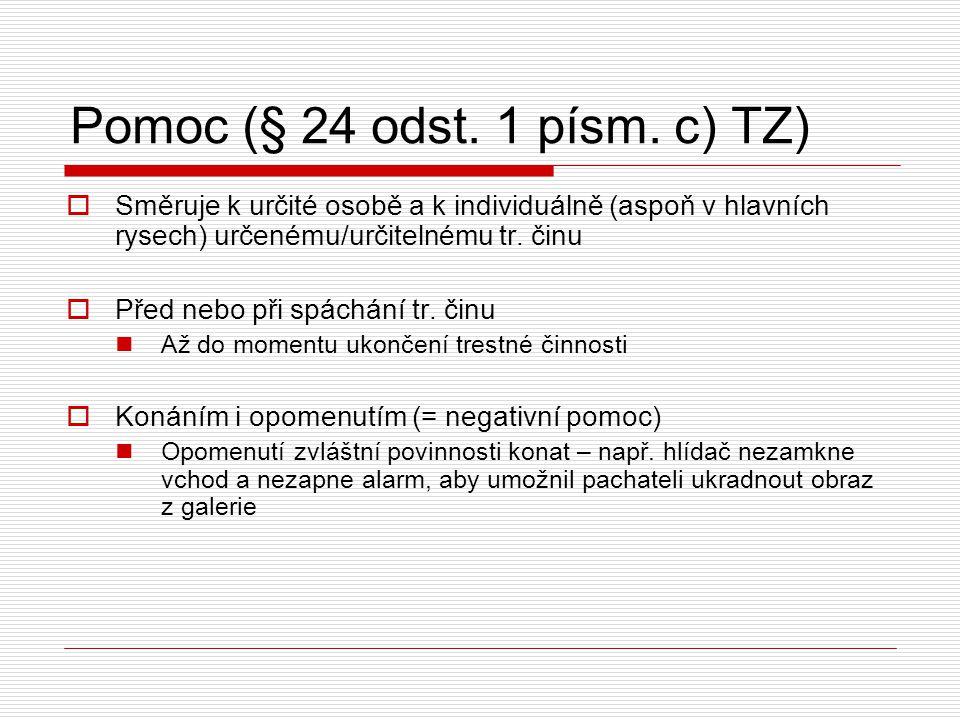 Pomoc (§ 24 odst. 1 písm. c) TZ)