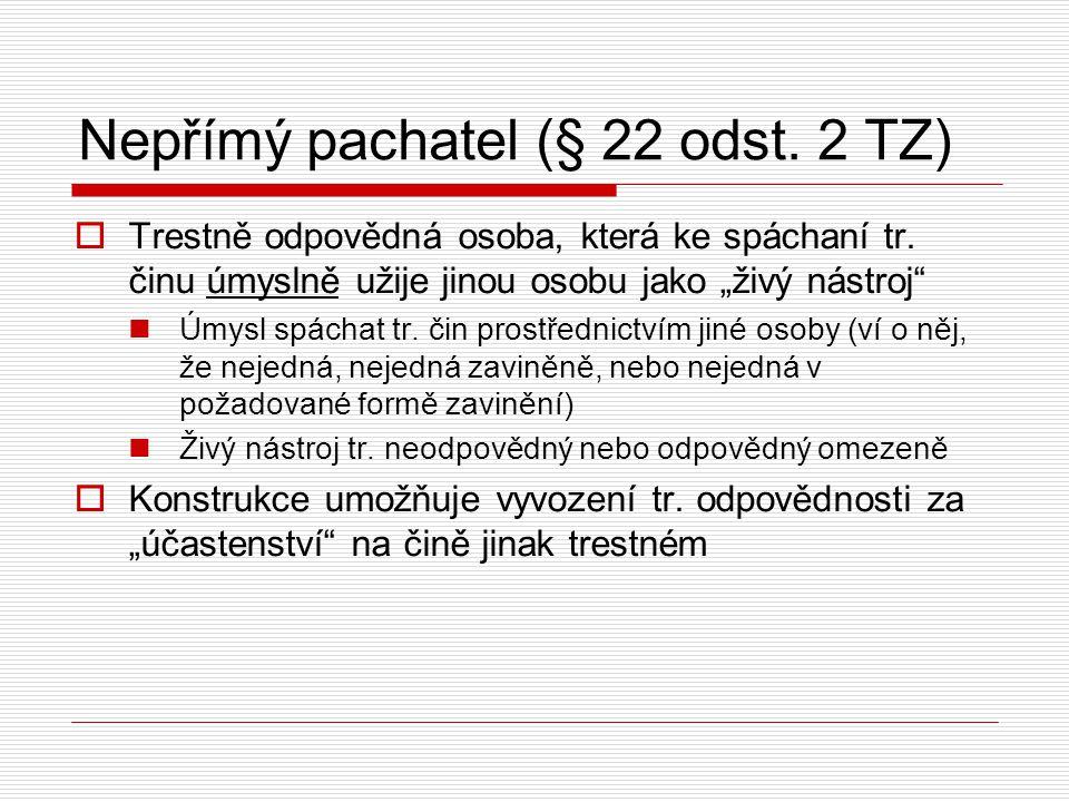 Nepřímý pachatel (§ 22 odst. 2 TZ)