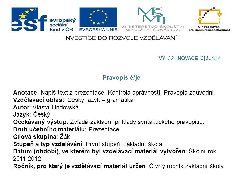 Vzdělávací oblast: Český jazyk – gramatika Autor: Vlasta Lindovská
