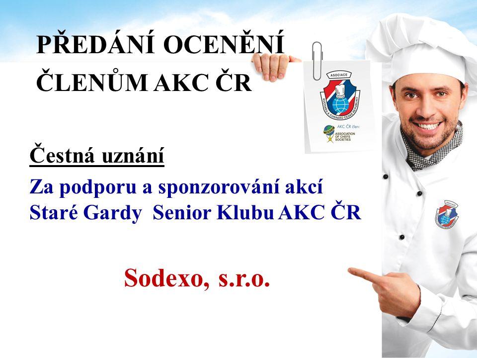 PŘEDÁNÍ OCENĚNÍ ČLENŮM AKC ČR Sodexo, s.r.o. Čestná uznání