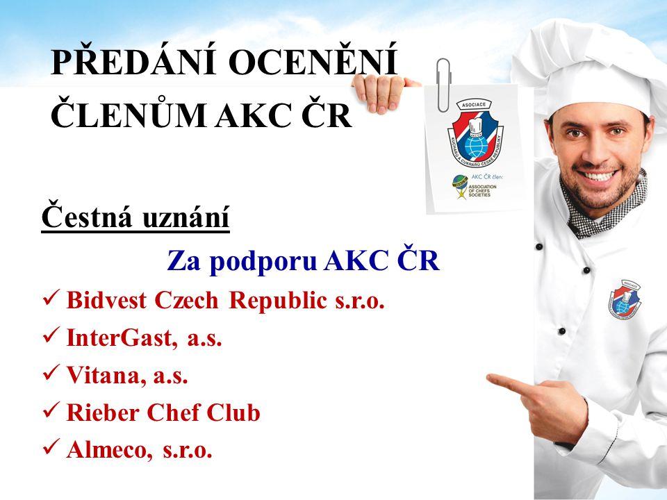 PŘEDÁNÍ OCENĚNÍ ČLENŮM AKC ČR Čestná uznání Za podporu AKC ČR