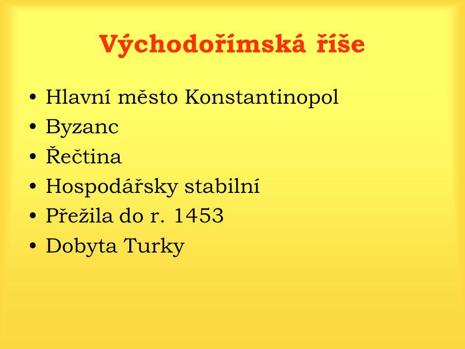 Východořímská říše Hlavní město Konstantinopol Byzanc Řečtina