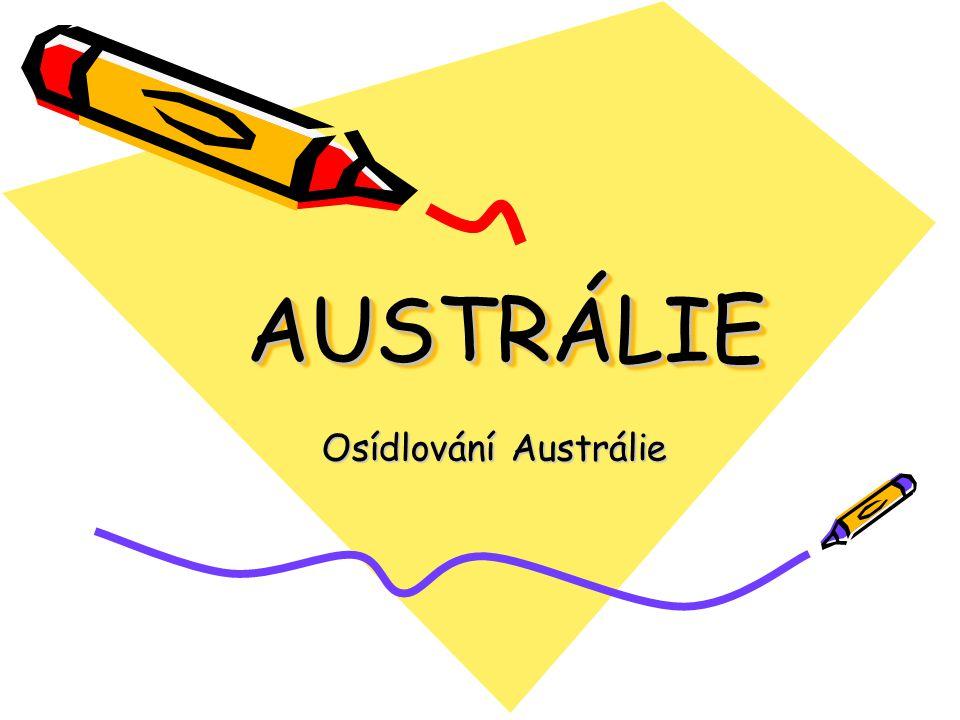 AUSTRÁLIE Osídlování Austrálie