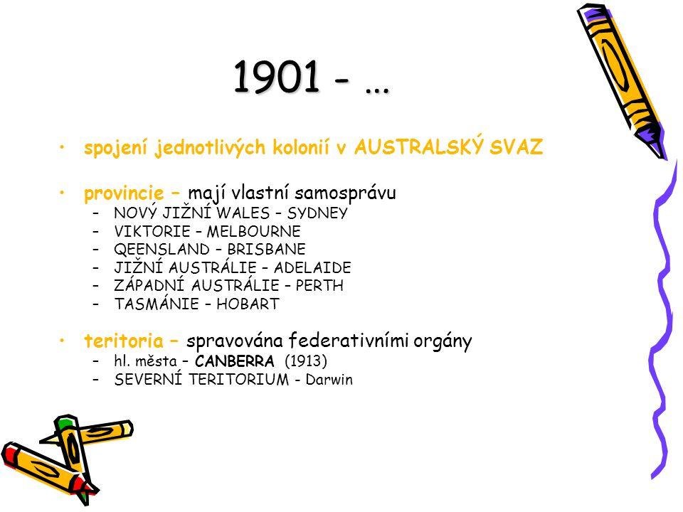 1901 - … spojení jednotlivých kolonií v AUSTRALSKÝ SVAZ