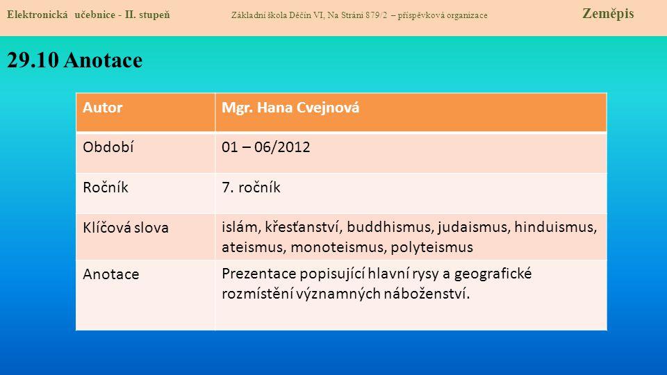 29.10 Anotace Autor Mgr. Hana Cvejnová Období 01 – 06/2012 Ročník