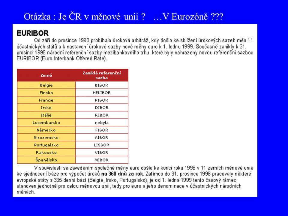 Otázka : Je ČR v měnové unii …V Eurozóně