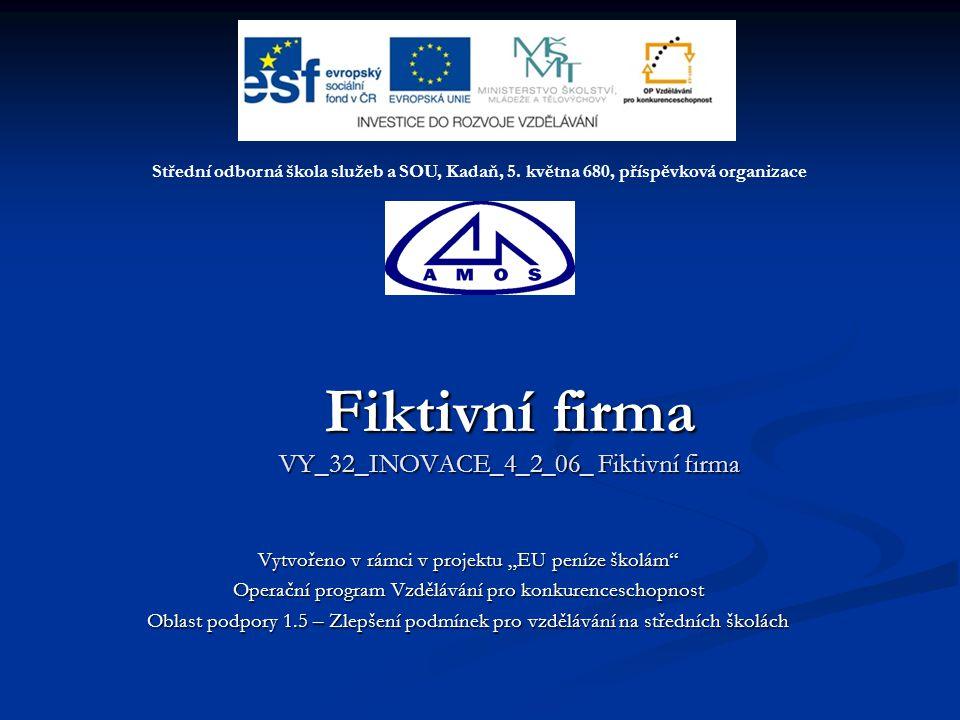 Fiktivní firma VY_32_INOVACE_4_2_06_ Fiktivní firma