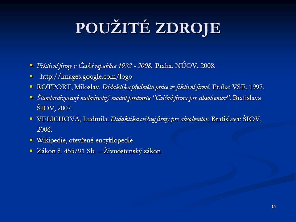 POUŽITÉ ZDROJE Fiktivní firmy v České republice 1992 - 2008. Praha: NÚOV, 2008. http://images.google.com/logo.