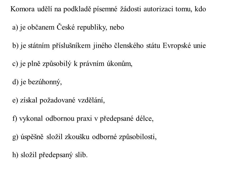 Komora udělí na podkladě písemné žádosti autorizaci tomu, kdo
