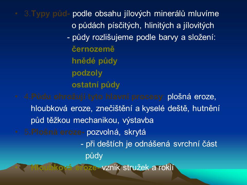 3.Typy půd- podle obsahu jílových minerálů mluvíme