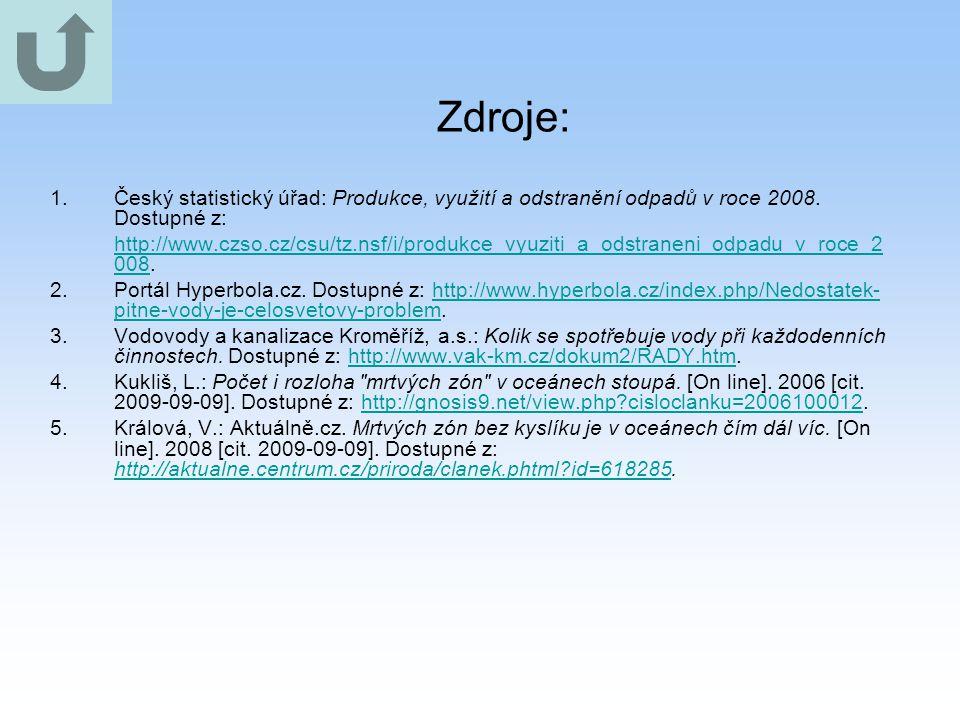 Zdroje: Český statistický úřad: Produkce, využití a odstranění odpadů v roce 2008. Dostupné z: