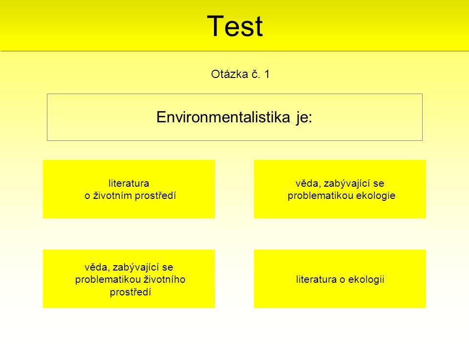 Test Environmentalistika je: Otázka č. 1 literatura