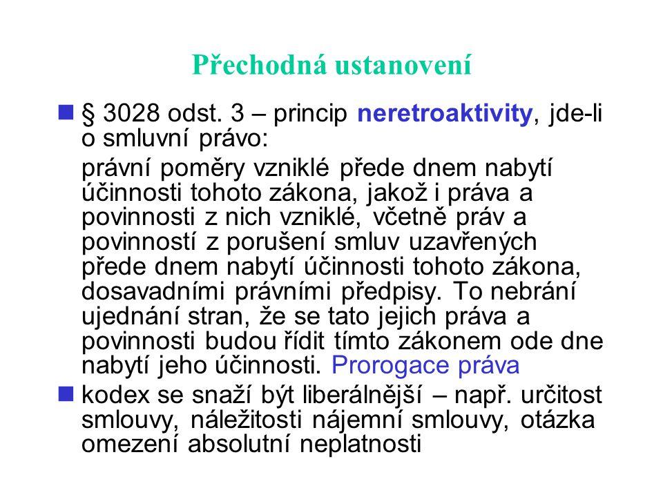 Přechodná ustanovení § 3028 odst. 3 – princip neretroaktivity, jde-li o smluvní právo: