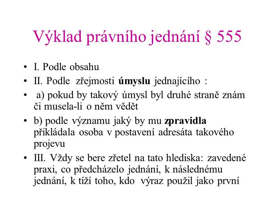 Výklad právního jednání § 555