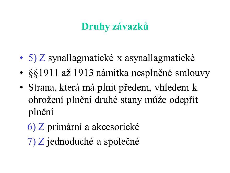 Druhy závazků 5) Z synallagmatické x asynallagmatické. §§1911 až 1913 námitka nesplněné smlouvy.