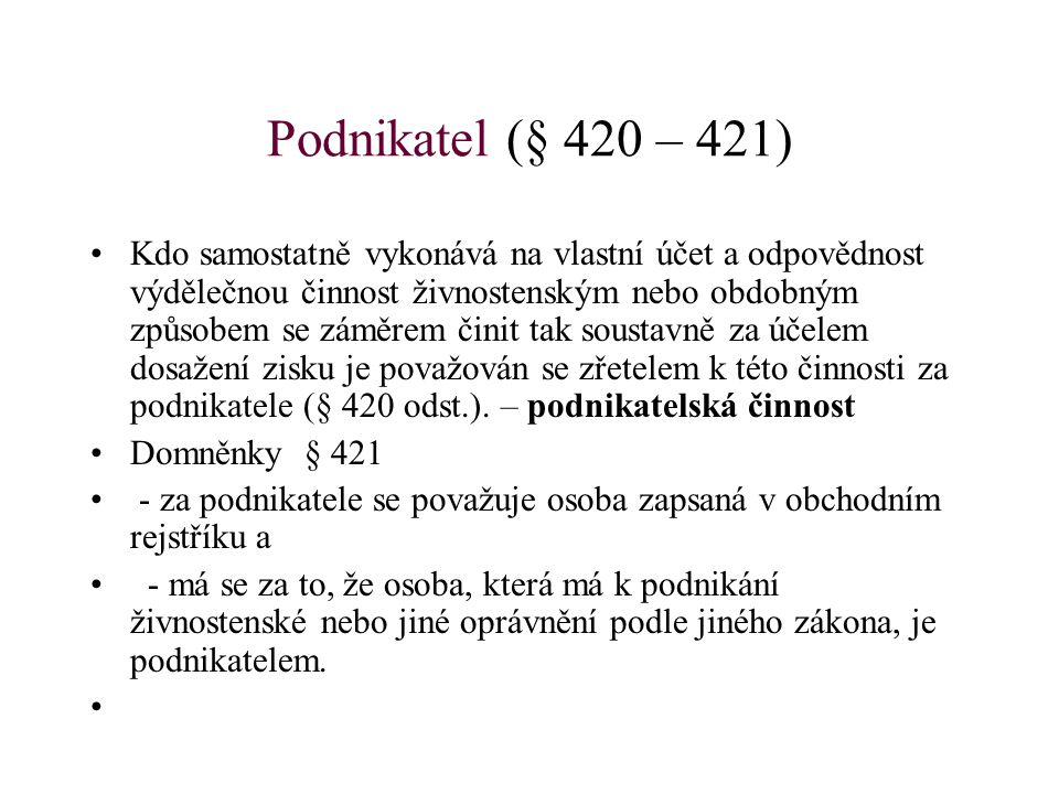 Podnikatel (§ 420 – 421)