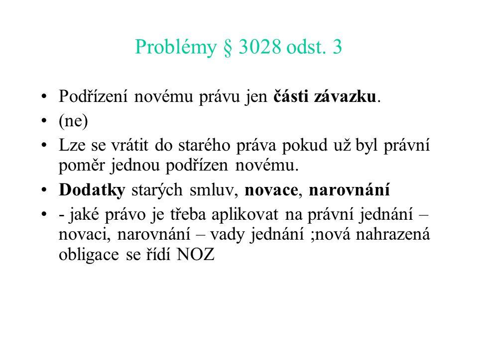 Problémy § 3028 odst. 3 Podřízení novému právu jen části závazku. (ne)