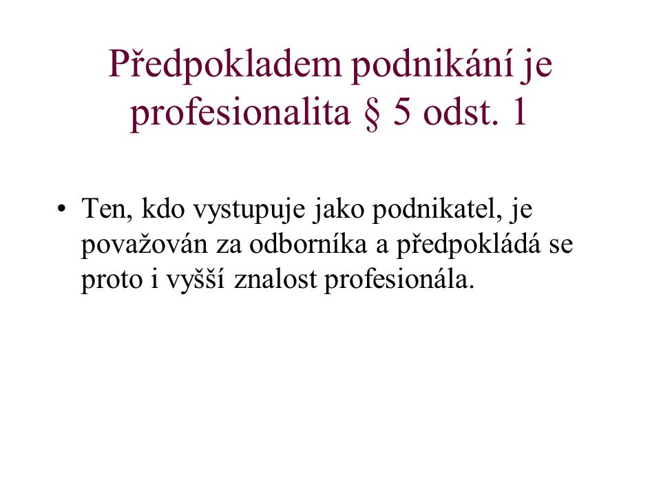 Předpokladem podnikání je profesionalita § 5 odst. 1