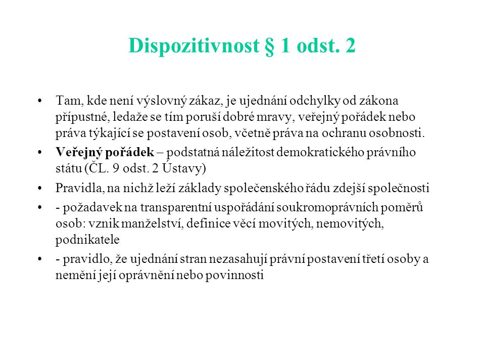 Dispozitivnost § 1 odst. 2