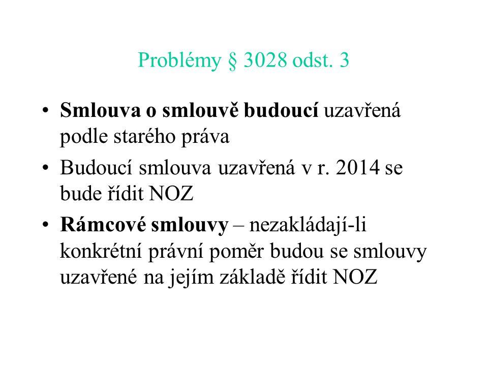 Problémy § 3028 odst. 3 Smlouva o smlouvě budoucí uzavřená podle starého práva. Budoucí smlouva uzavřená v r. 2014 se bude řídit NOZ.
