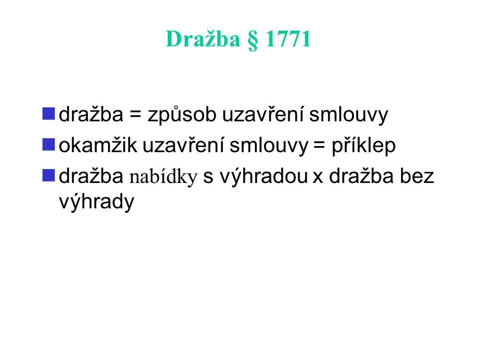 Dražba § 1771 dražba = způsob uzavření smlouvy