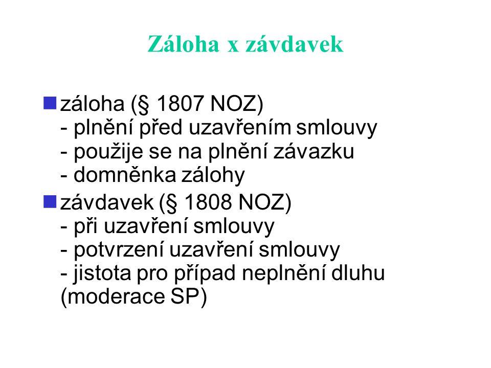 Záloha x závdavek záloha (§ 1807 NOZ) - plnění před uzavřením smlouvy