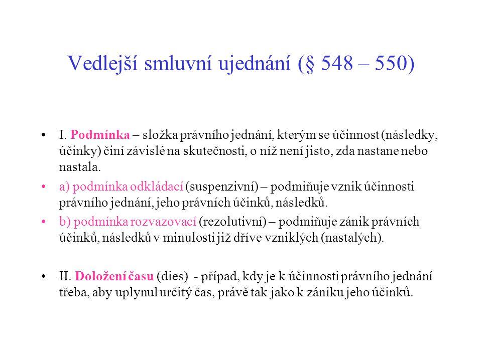 Vedlejší smluvní ujednání (§ 548 – 550)