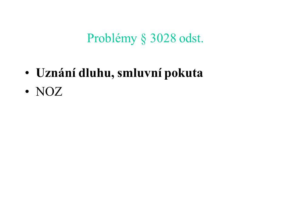 Problémy § 3028 odst. Uznání dluhu, smluvní pokuta NOZ