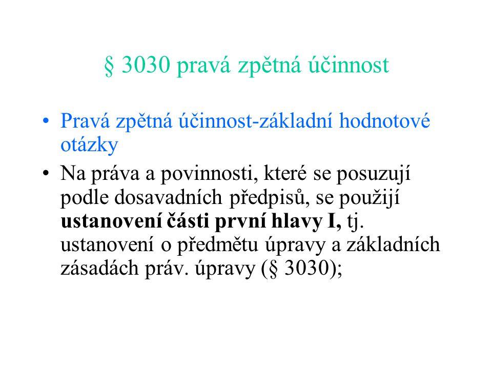 § 3030 pravá zpětná účinnost