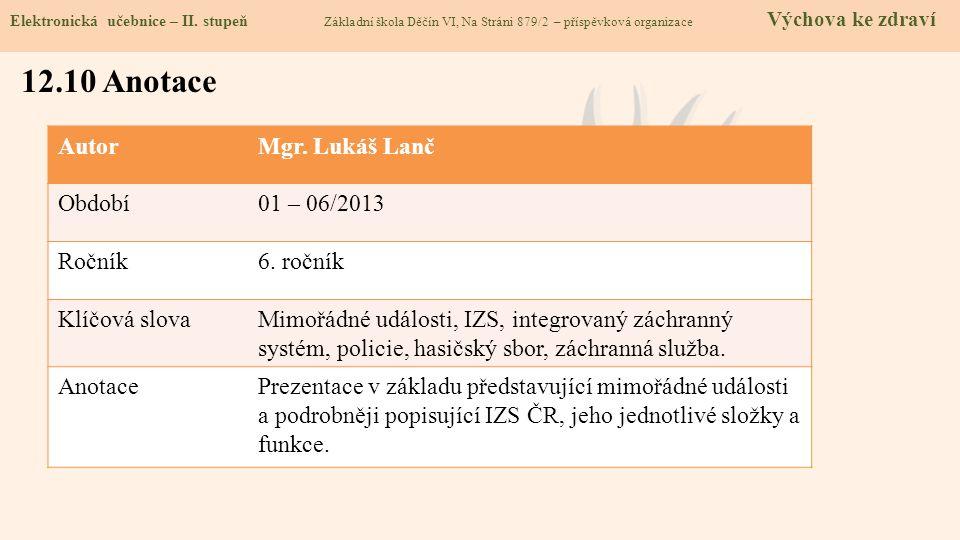 12.10 Anotace Autor Mgr. Lukáš Lanč Období 01 – 06/2013 Ročník