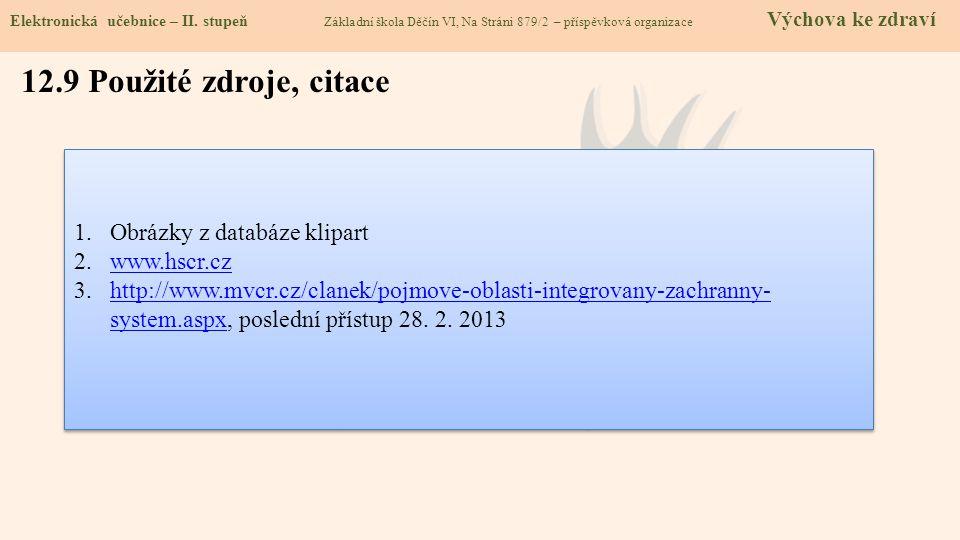 12.9 Použité zdroje, citace Obrázky z databáze klipart www.hscr.cz