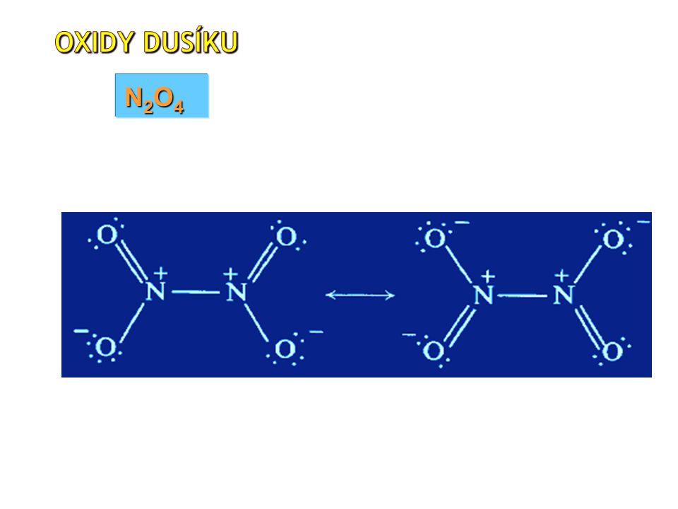 Oxidy dusíku N2O4 N2O5- bezbarvá tuhá ůátka, je explozivní