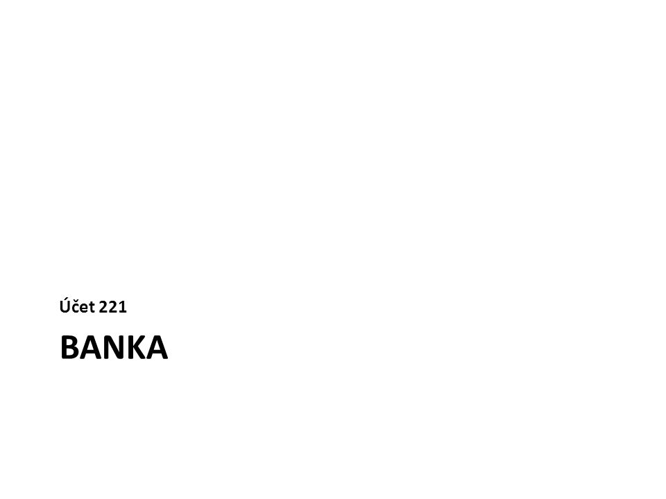 Účet 221 BANKA