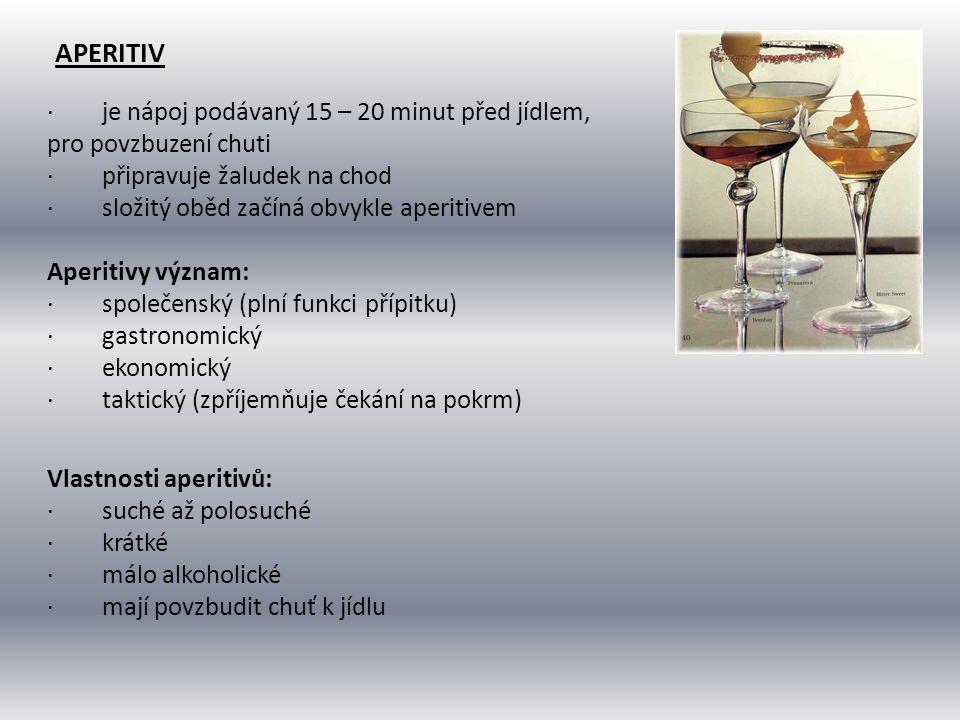 Aperitiv · je nápoj podávaný 15 – 20 minut před jídlem, pro povzbuzení chuti. · připravuje žaludek na chod.