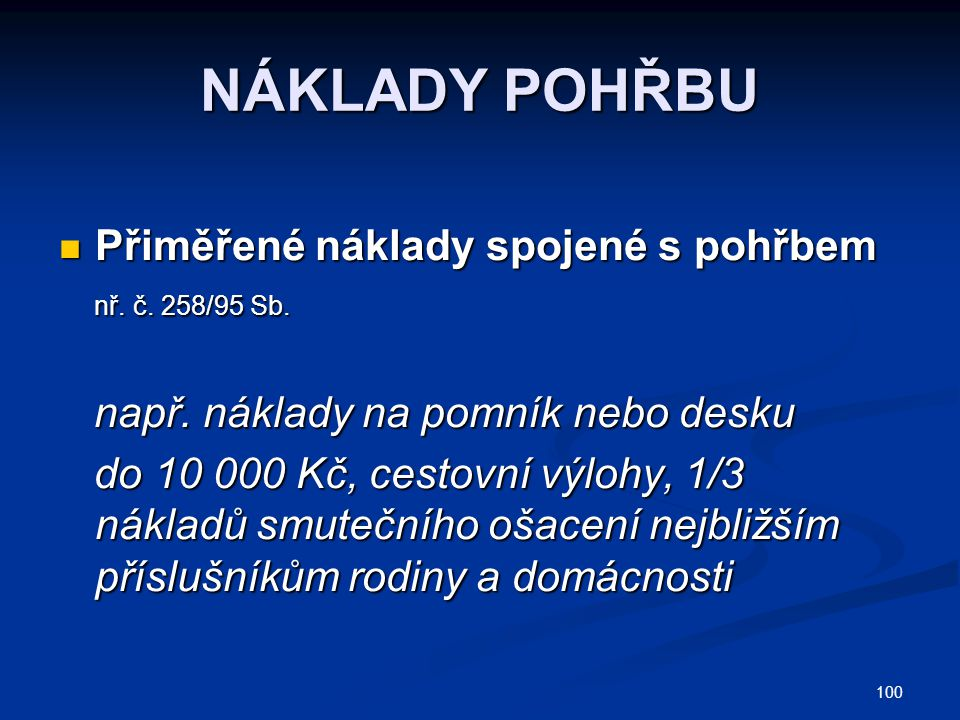 NÁKLADY POHŘBU Přiměřené náklady spojené s pohřbem nř. č. 258/95 Sb.