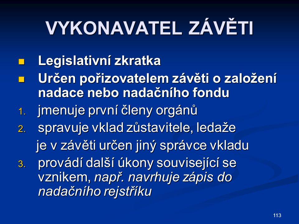 VYKONAVATEL ZÁVĚTI Legislativní zkratka