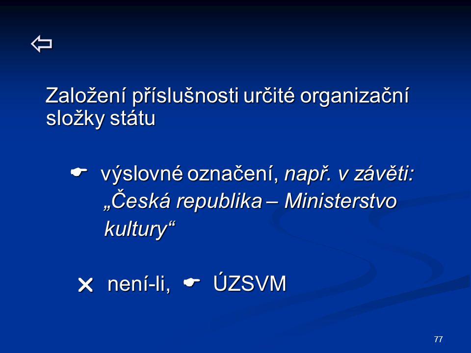  Založení příslušnosti určité organizační složky státu
