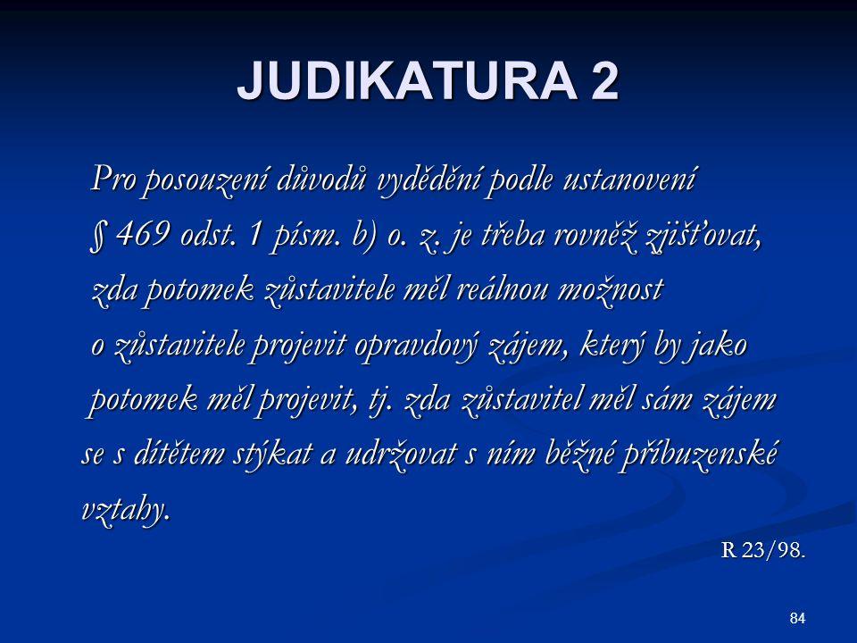JUDIKATURA 2 Pro posouzení důvodů vydědění podle ustanovení