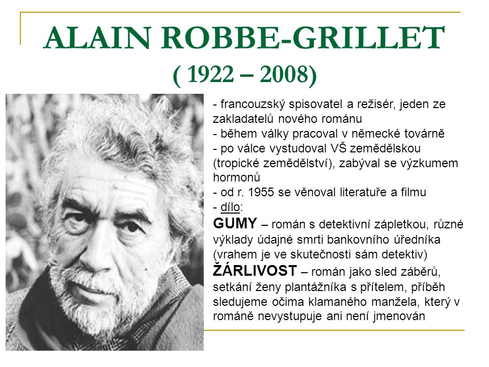 ALAIN ROBBE-GRILLET ( 1922 – 2008)