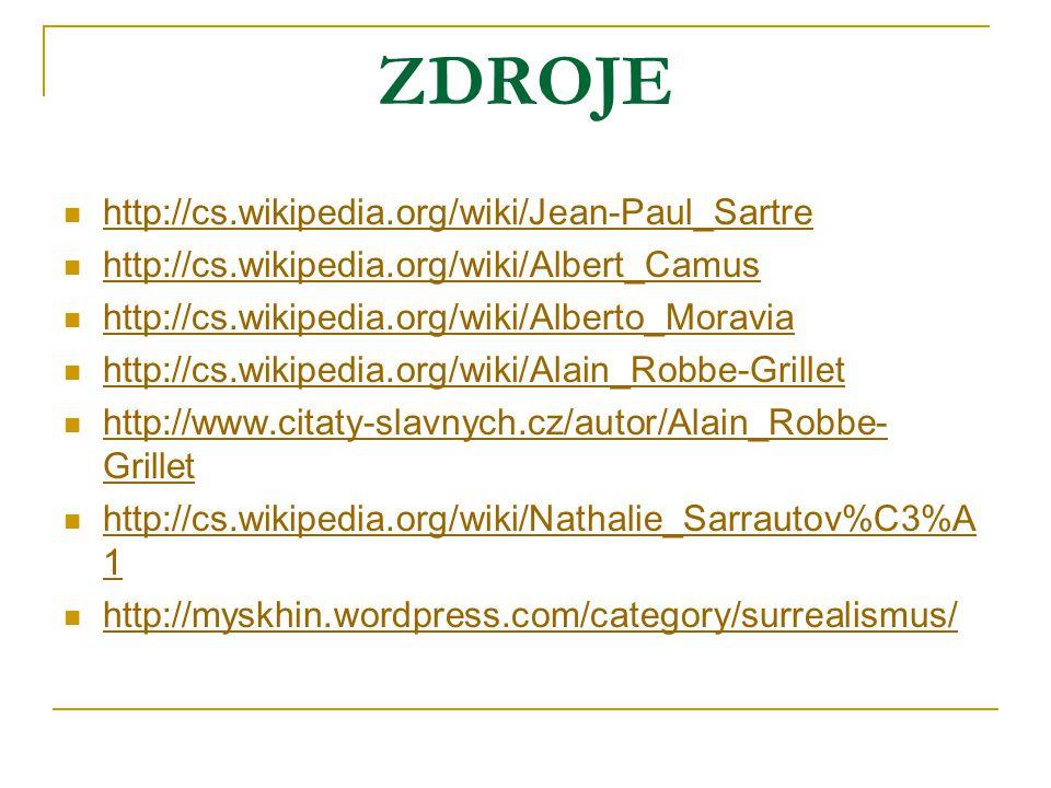 ZDROJE http://cs.wikipedia.org/wiki/Jean-Paul_Sartre