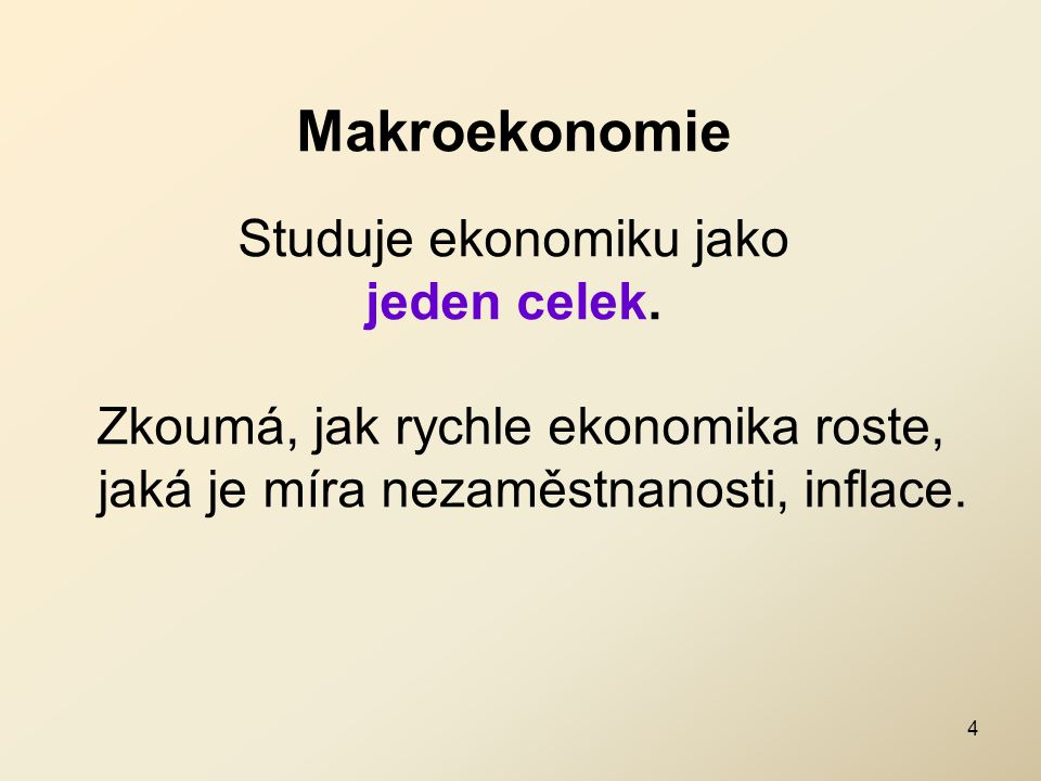Makroekonomie Studuje ekonomiku jako jeden celek.